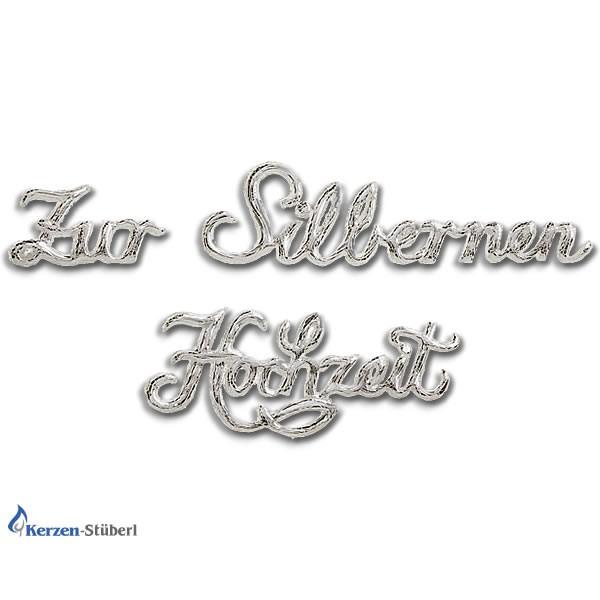 """Wachsschriftzug """"Zur Silbernen Hochzeit"""" Silber"""